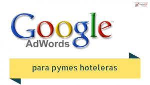 pymes-hoteleras-adwords-google